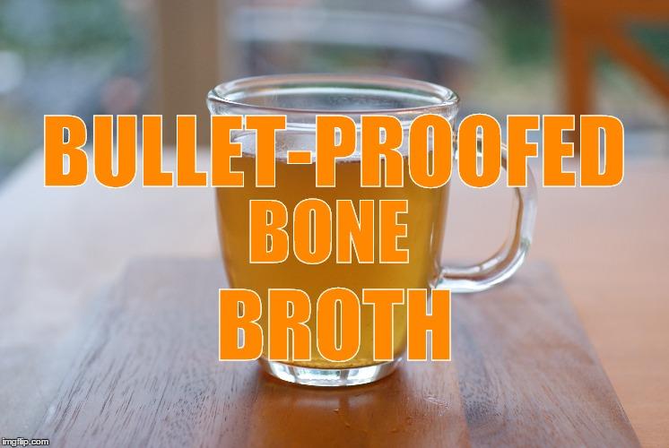 Bullet-Proofed Bone Broth
